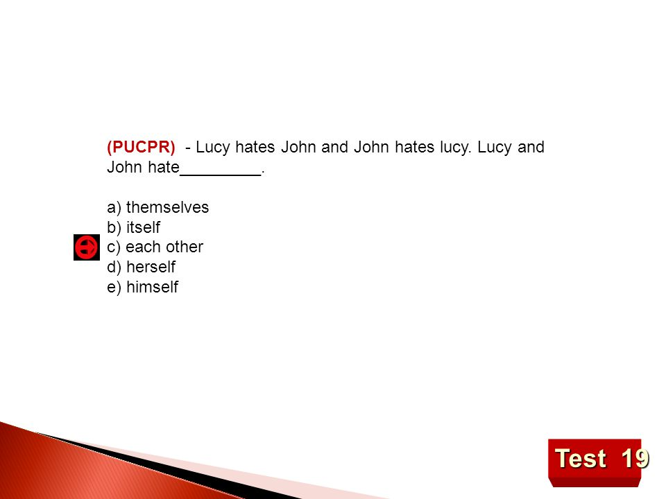 Test 19 (PUCPR) - Lucy hates John and John hates lucy.