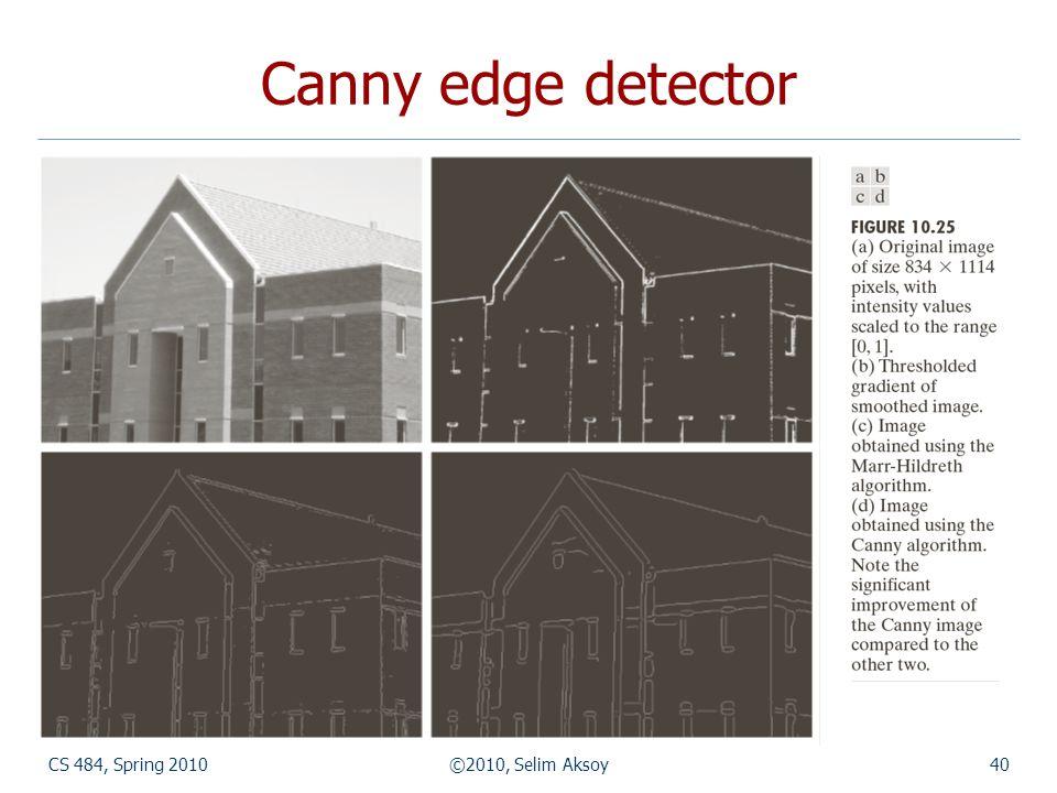 CS 484, Spring 2010©2010, Selim Aksoy40 Canny edge detector