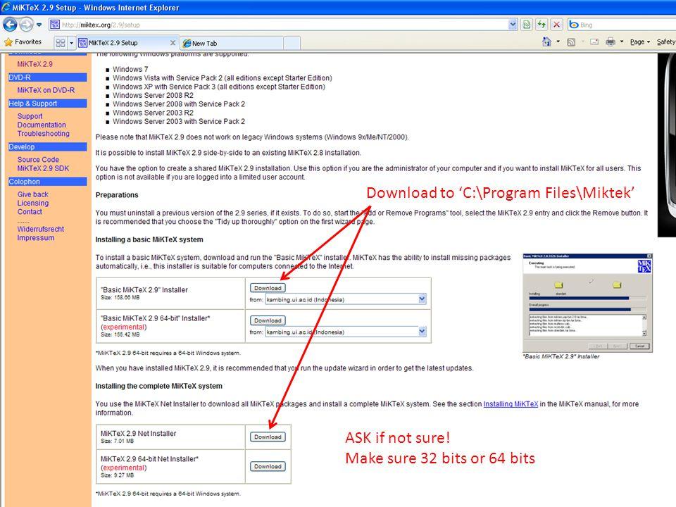 Download to 'C:\Program Files\Miktek' ASK if not sure! Make sure 32 bits or 64 bits