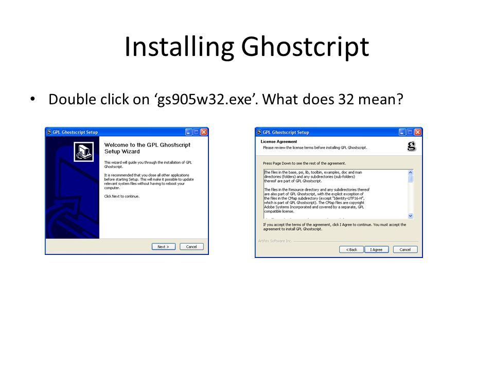 Installing Ghostcript Double click on 'gs905w32.exe'. What does 32 mean?