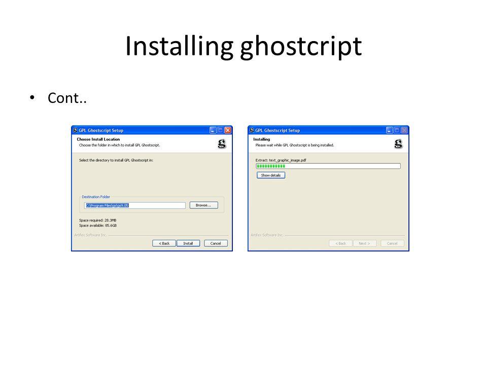 Installing ghostcript Cont..