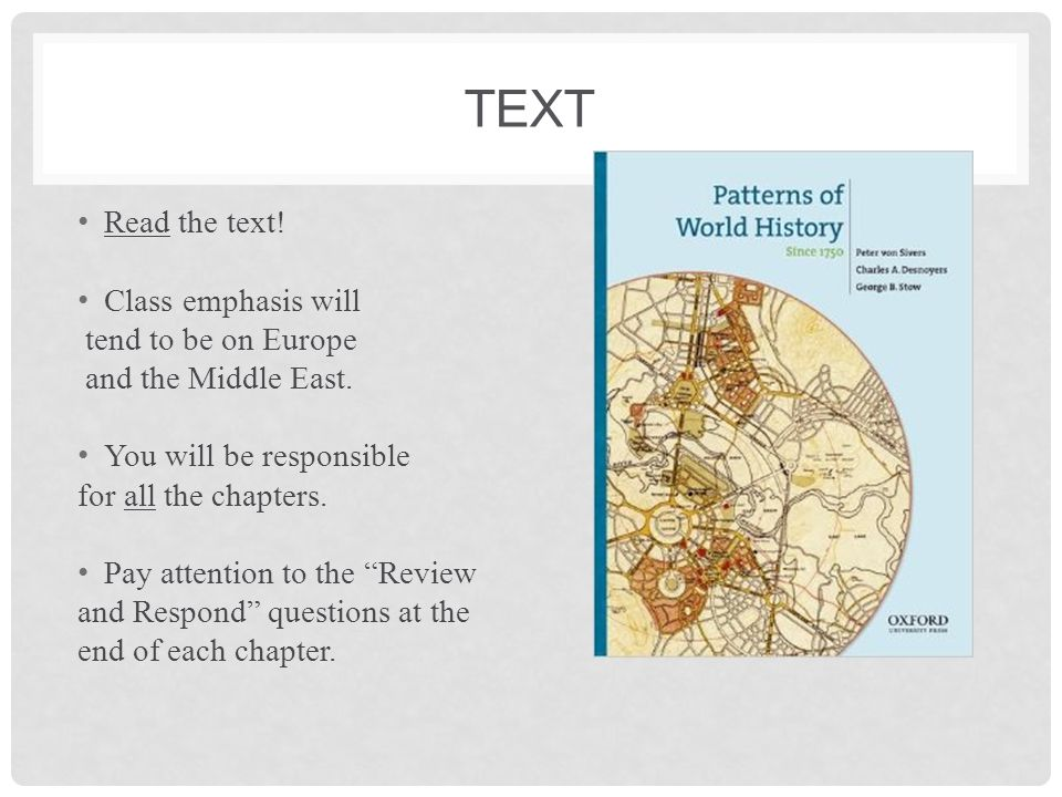 MAP EXAMS A map will be on each exam 10% May be modern and historical geography.