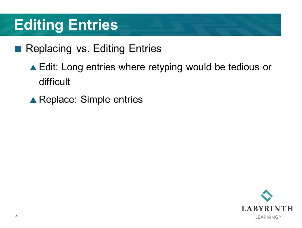 4 Editing Entries Replacing vs.