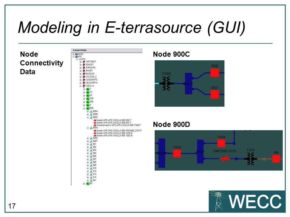 17 Modeling in E-terrasource (GUI) Node Connectivity Data Node 900C Node 900D