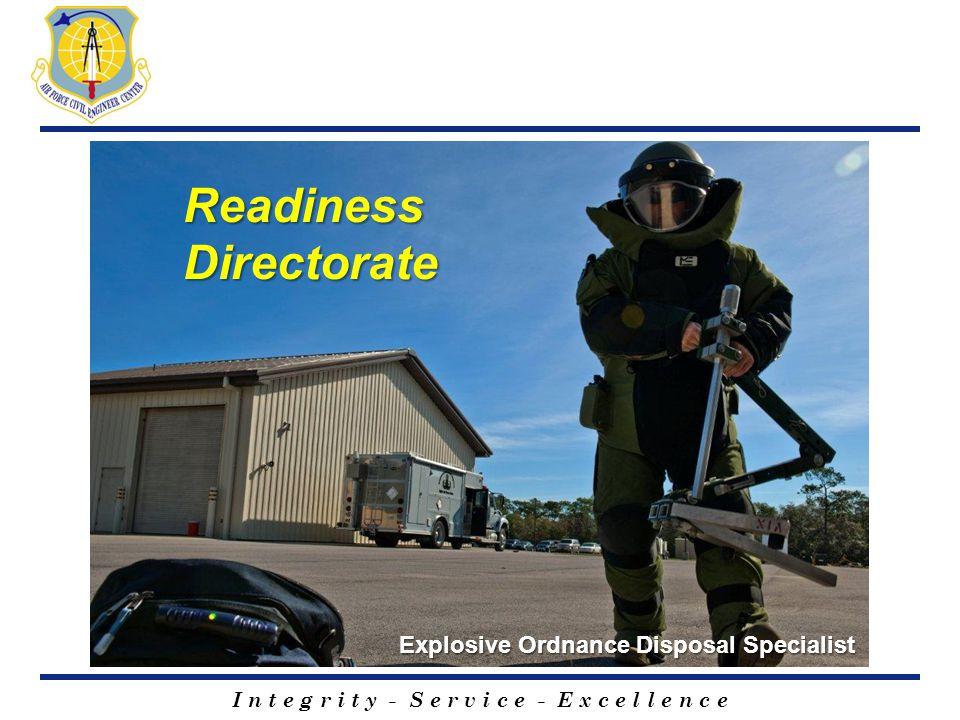 I n t e g r i t y - S e r v i c e - E x c e l l e n c e Readiness Directorate Explosive Ordnance Disposal Specialist