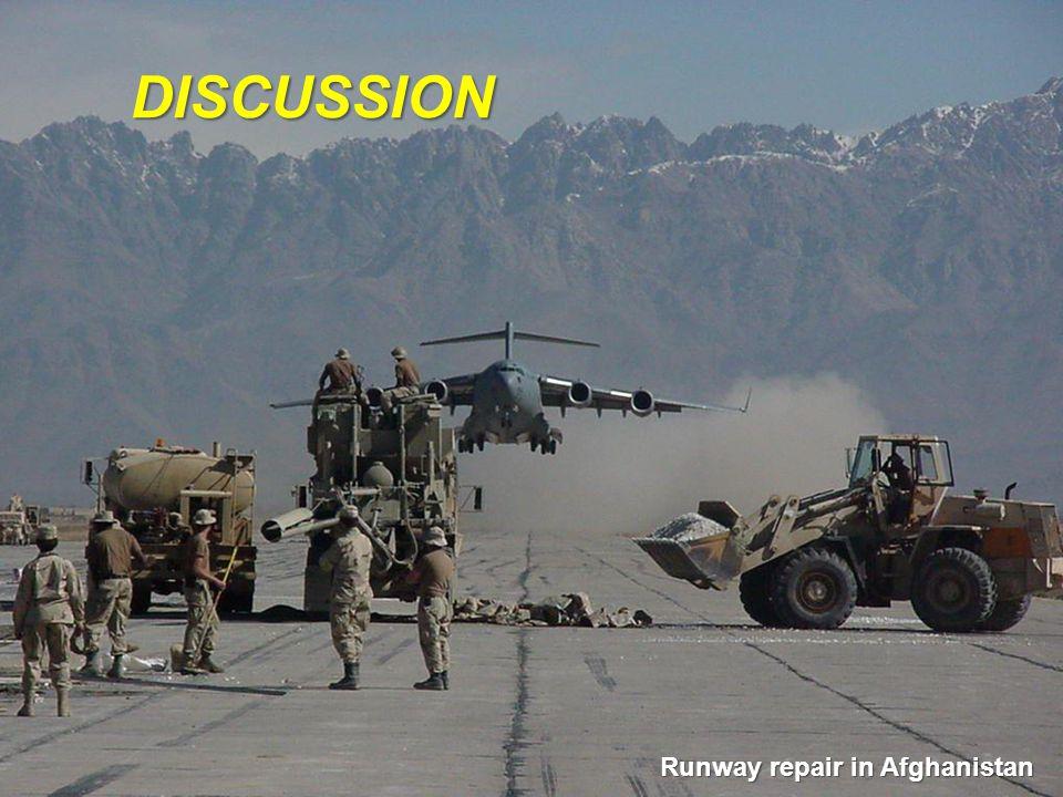 I n t e g r i t y - S e r v i c e - E x c e l l e n c e DISCUSSION Runway repair in Afghanistan