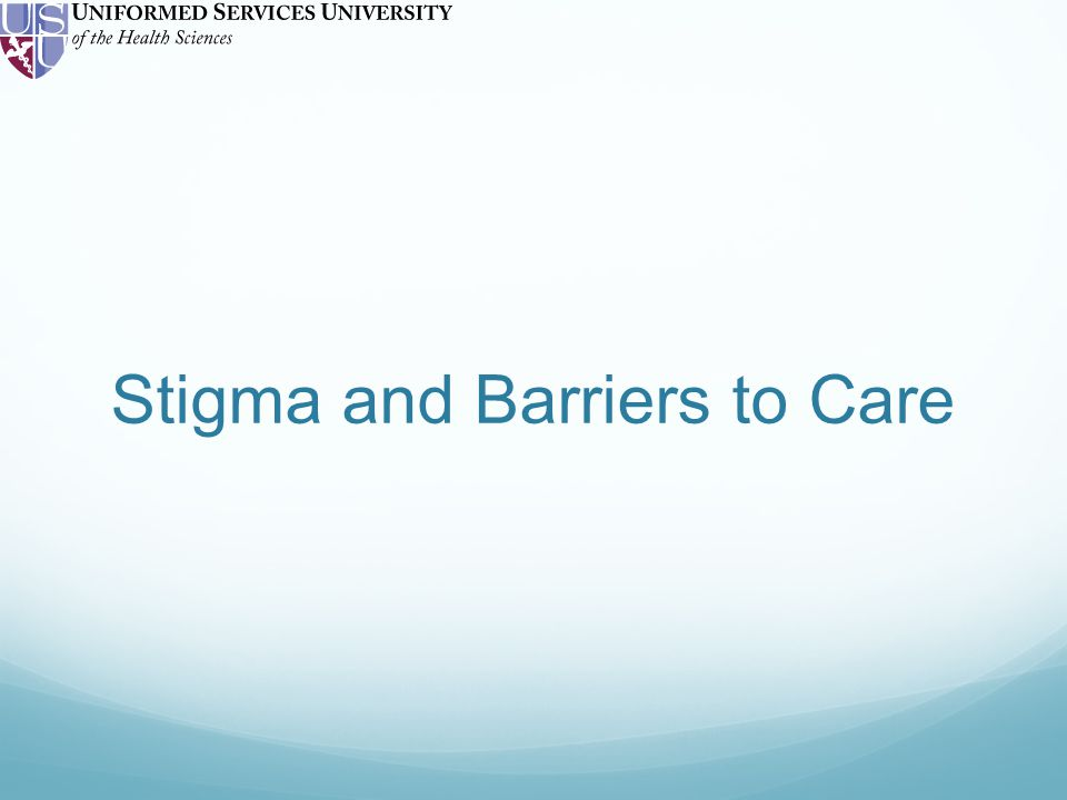 Stigma and Barriers to Care