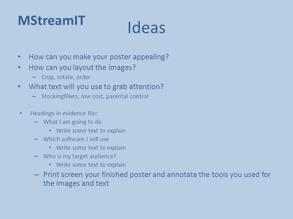MStreamIT Ideas How can you make your poster appealing.