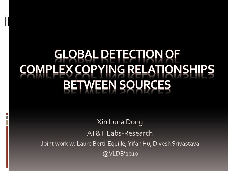 Xin Luna Dong AT&T Labs-Research Joint work w.