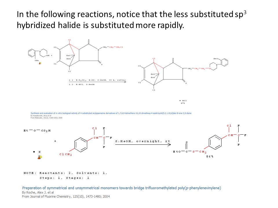 In the following reactions, notice that the less substituted sp 3 hybridized halide is substituted more rapidly.