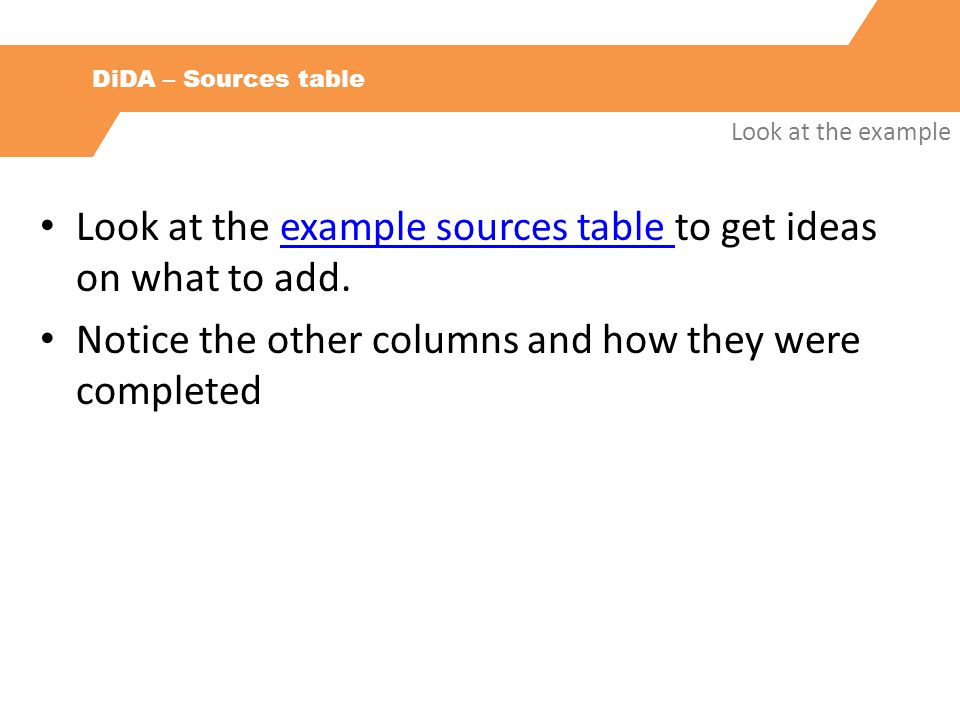 DiDA – Sources table Look at the example Look at the example sources table to get ideas on what to add.example sources table Notice the other columns and how they were completed