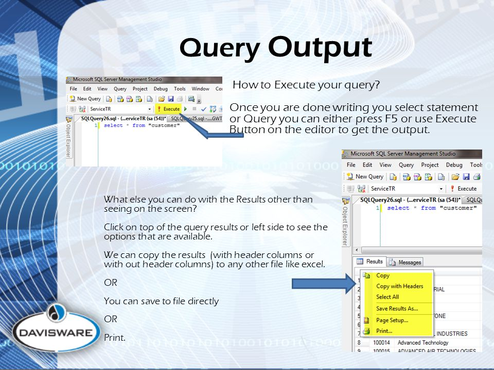 Query Output How to Execute your query.