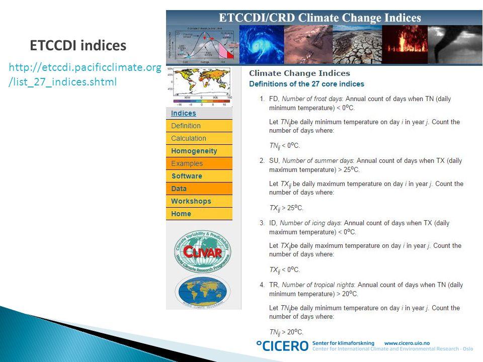 ETCCDI indices http://etccdi.pacificclimate.org /list_27_indices.shtml