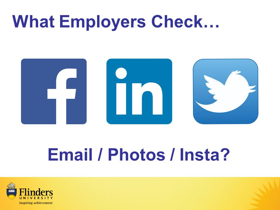 What Employers Check… Email / Photos / Insta