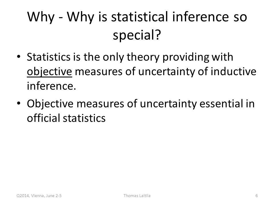Why - Why is statistical inference so special.