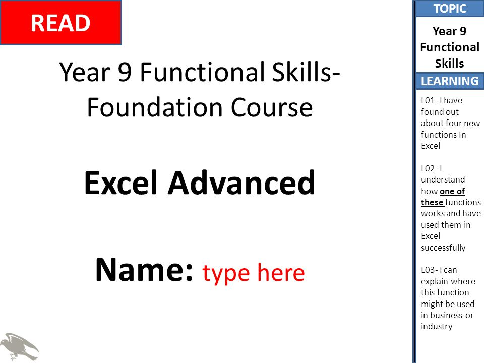 TOPIC LEARNING Year 9 Functional Skills L01- I have found out about four new functions In Excel L02- I understand how one of these functions works and have used them in Excel successfully L03- I can explain where this function might be used in business or industry Challenge 8- Extension Task Step 1- Choose another one of these functions: – RANDOMBETWEEN VIDEO HELP (Method 1 Only)VIDEO HELP – COUNT VIDEO HELP (Not CountA please)VIDEO HELP – IF – VIDEO HELPVIDEO HELP – LOWER & UPPER - VIDEO HELPVIDEO HELP Step 2 –Watch the video (headphones) Step 3- Get the function working in Excel Step 4- Come and tell Mr Carter about or if he is busy write about what you learnt in your diary in your folder