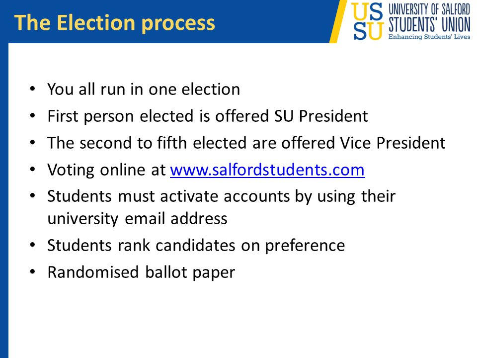 You all run in one election First person elected is offered SU President The second to fifth elected are offered Vice President Voting online at www.s