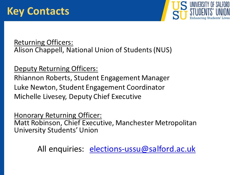 Returning Officers: Alison Chappell, National Union of Students (NUS) Deputy Returning Officers: Rhiannon Roberts, Student Engagement Manager Luke New