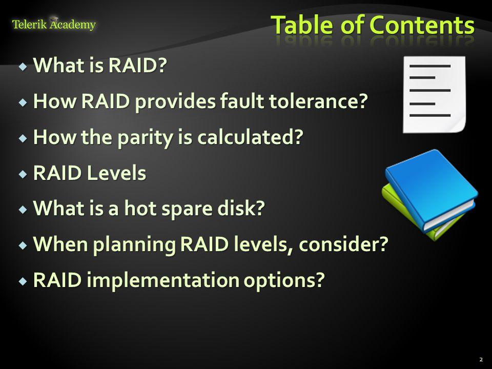  What is RAID.  How RAID provides fault tolerance.
