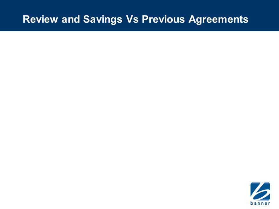 Review and Savings Vs Previous Agreements