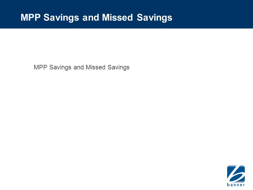 MPP Savings and Missed Savings