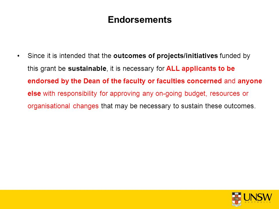 Endorsements Since it is intended that the outcomes of projects/initiatives funded by this grant be sustainable, it is necessary for ALL applicants to