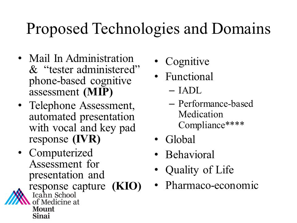 """Proposed Technologies and Domains Mail In Administration & """"tester administered"""" phone-based cognitive assessment (MIP) Telephone Assessment, automate"""