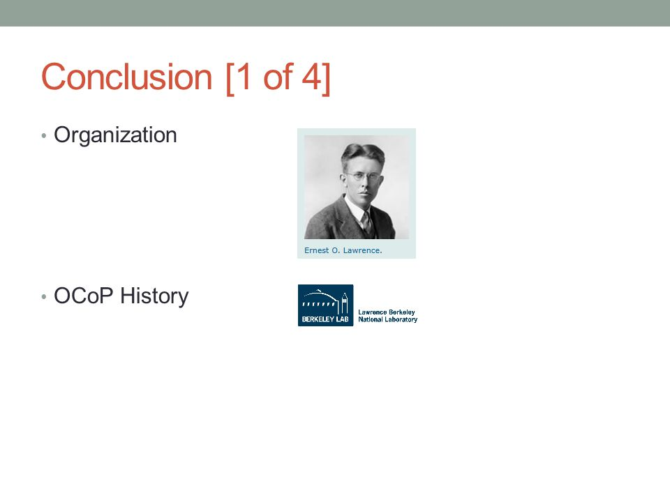 Conclusion [1 of 4] Organization OCoP History