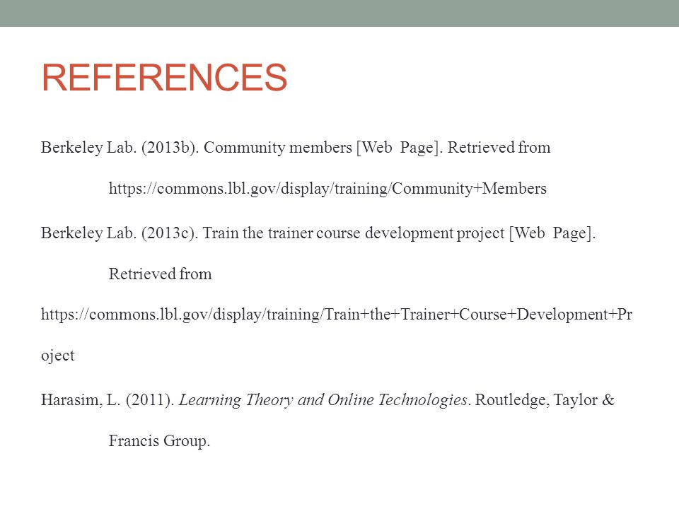 REFERENCES Berkeley Lab. (2013b). Community members [Web Page]. Retrieved from https://commons.lbl.gov/display/training/Community+Members Berkeley Lab