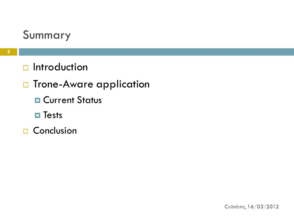 Summary 2 Coimbra, 16/03/2012  Introduction  Trone-Aware application  Current Status  Tests  Conclusion