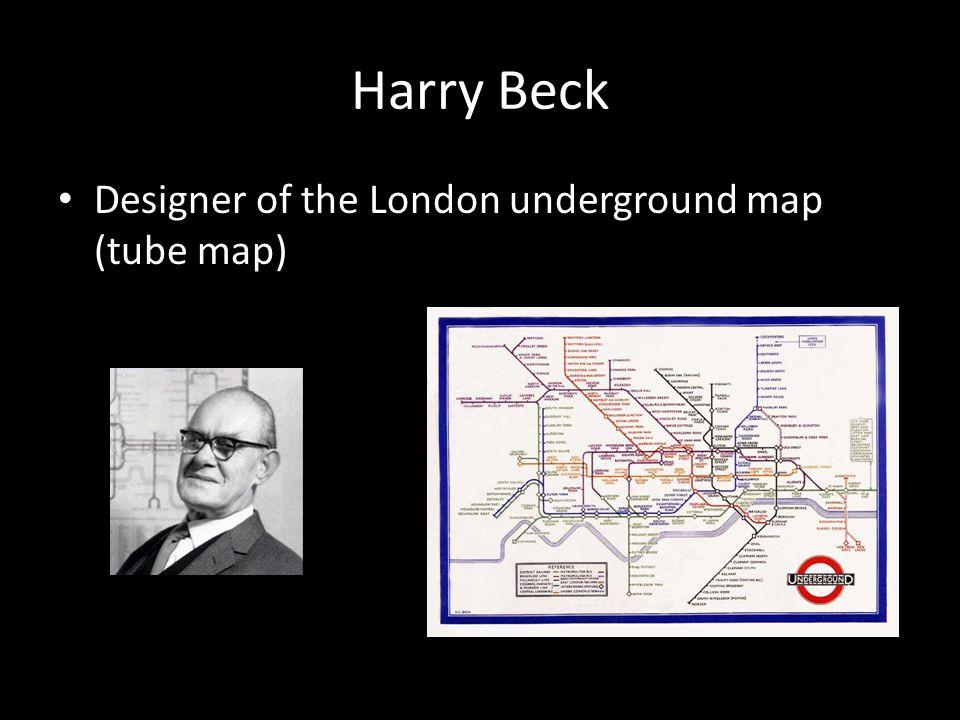 Harry Beck Designer of the London underground map (tube map)