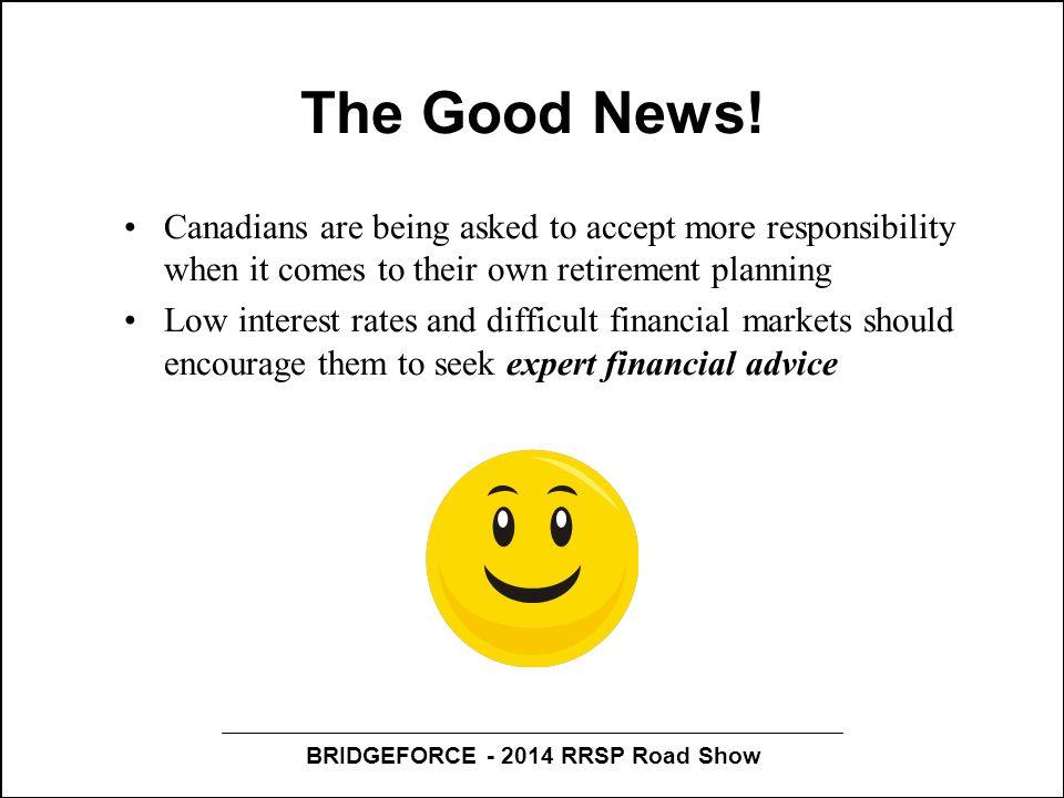 BRIDGEFORCE - 2014 RRSP Road Show The Good News.