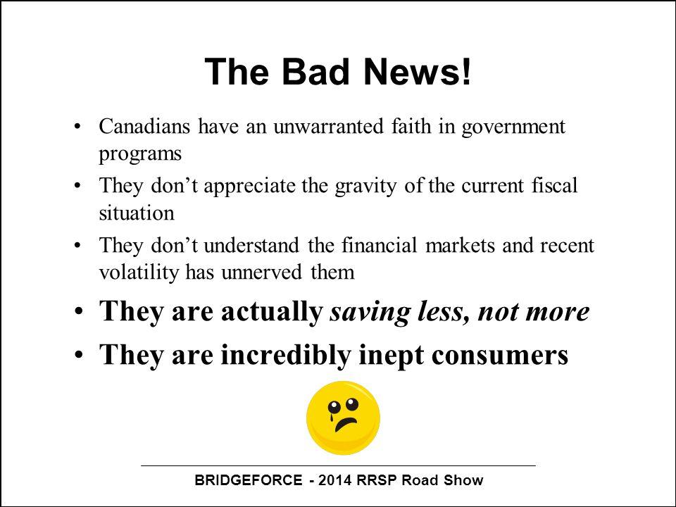 BRIDGEFORCE - 2014 RRSP Road Show The Bad News.
