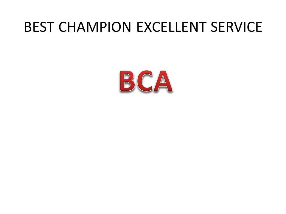 BEST CHAMPION EXCELLENT SERVICE