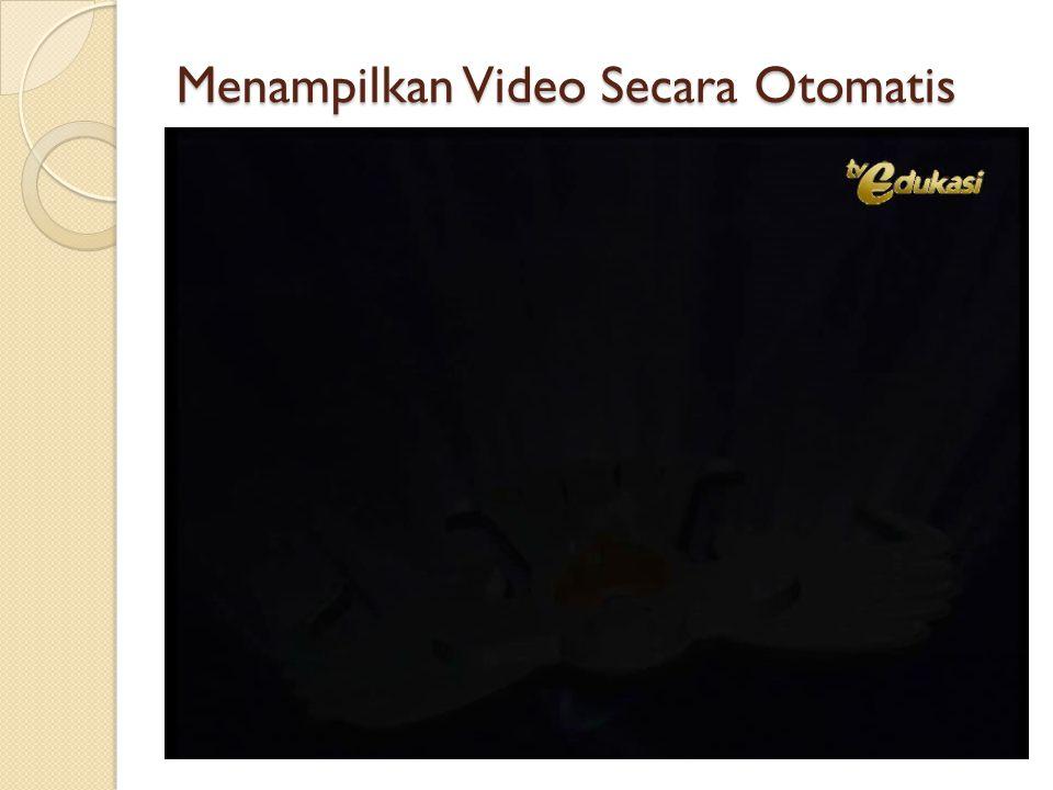 Menampilkan Video Secara Otomatis