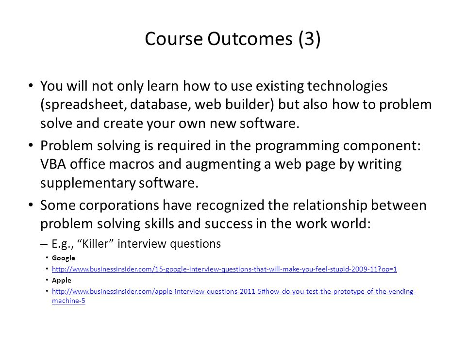 Course Outcomes (2) Employer XYZ wants to hire an Access © database developer or someone familiar with SQL queries now.