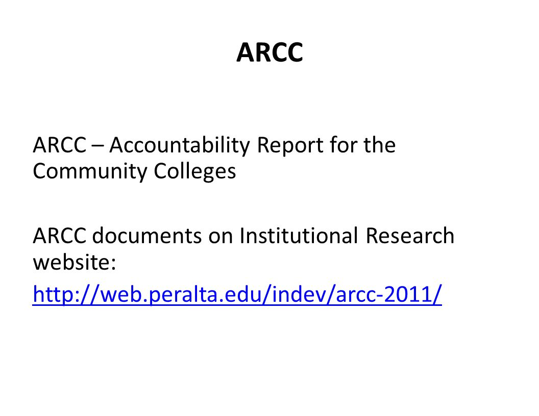ARCC ARCC – Accountability Report for the Community Colleges ARCC documents on Institutional Research website: