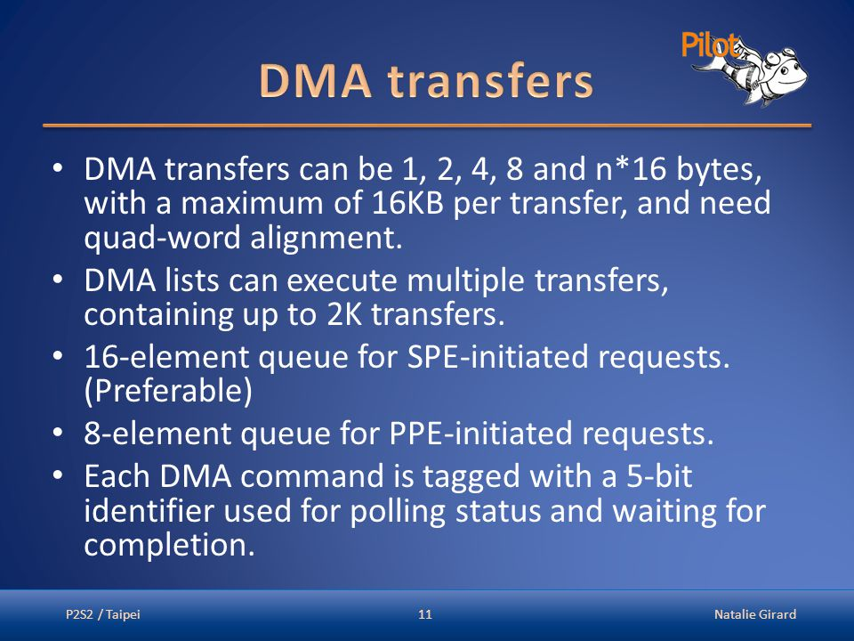 DMA transfers can be 1, 2, 4, 8 and n*16 bytes, with a maximum of 16KB per transfer, and need quad-word alignment. DMA lists can execute multiple tran