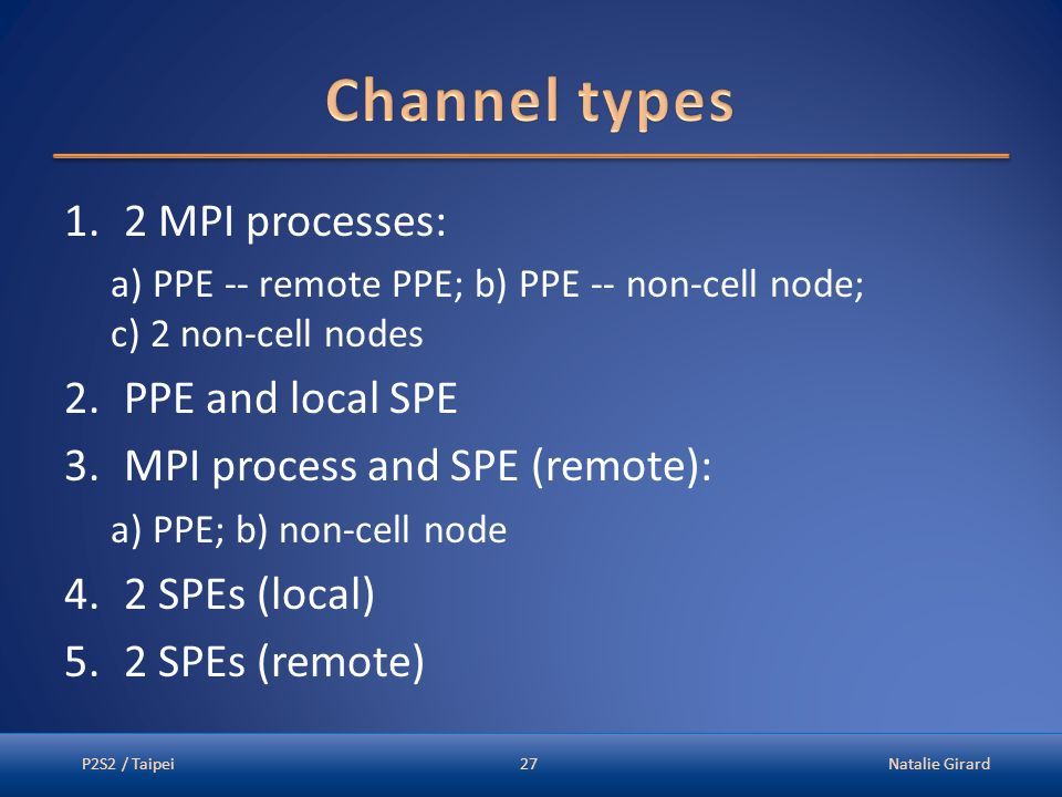 1.2 MPI processes: a) PPE -- remote PPE; b) PPE -- non-cell node; c) 2 non-cell nodes 2.PPE and local SPE 3.MPI process and SPE (remote): a) PPE; b) n