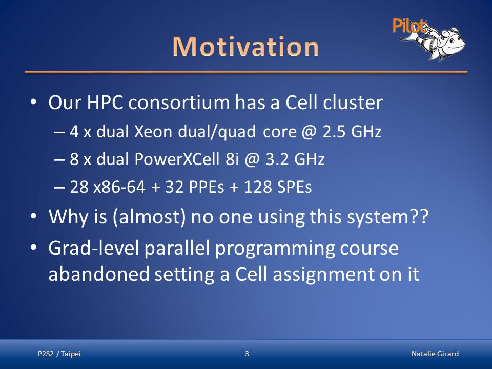 Our HPC consortium has a Cell cluster – 4 x dual Xeon dual/quad core @ 2.5 GHz – 8 x dual PowerXCell 8i @ 3.2 GHz – 28 x86-64 + 32 PPEs + 128 SPEs Why is (almost) no one using this system .