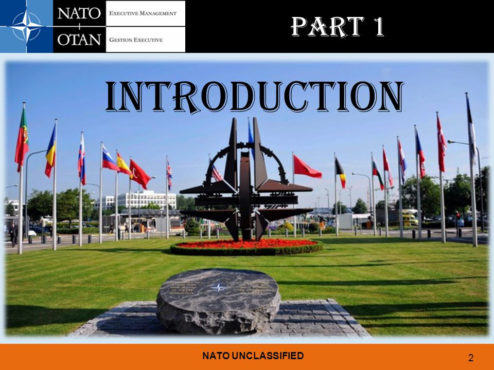 NATO UNCLASSIFIED 2 INTRODUCTION PART 1