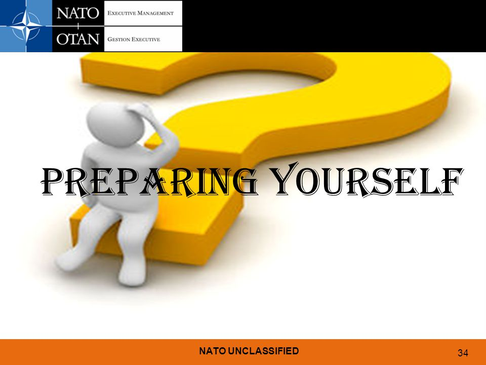 NATO UNCLASSIFIED 34 PREPARING YOURSELF