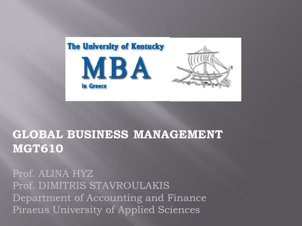 GLOBAL BUSINESS MANAGEMENT MGT610 Prof. ALINA HYZ Prof.