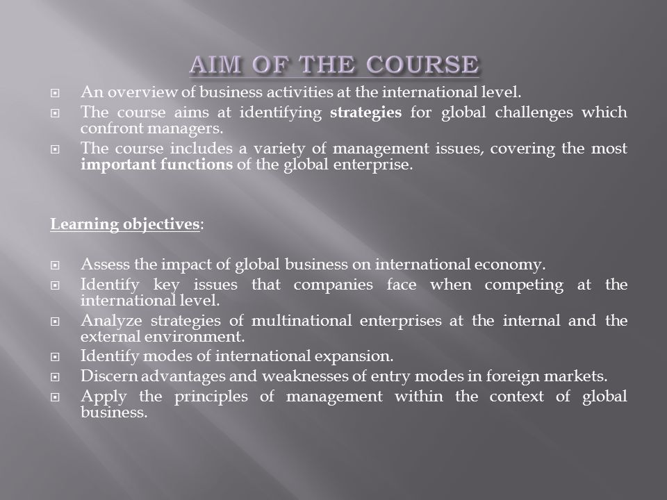  An overview of business activities at the international level.