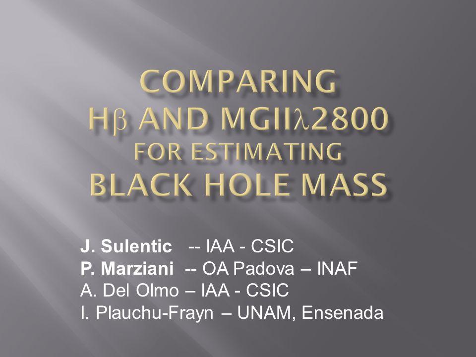 J. Sulentic -- IAA - CSIC P. Marziani -- OA Padova – INAF A.