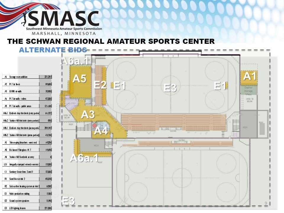 THE SCHWAN REGIONAL AMATEUR SPORTS CENTER ALTERNATE BIDS A6a.1 9 E3 A4 A5 A3 E2 E1 E3 E1 A1 A6a.1