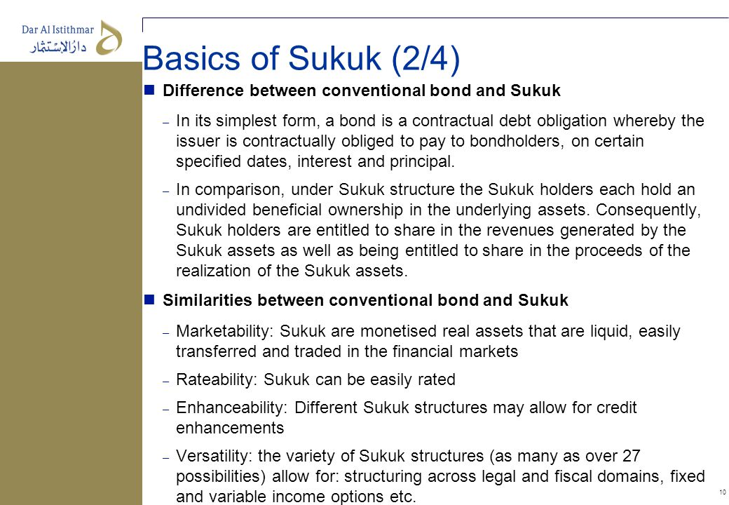 10 Basics of Sukuk (2/4) Difference between conventional bond and Sukuk – In its simplest form, a bond is a contractual debt obligation whereby the is