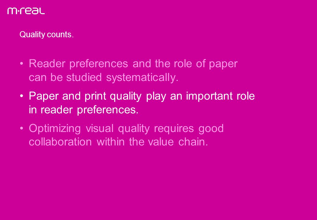 Quality counts. Reader preferences and the role of paper can be studied systematically.
