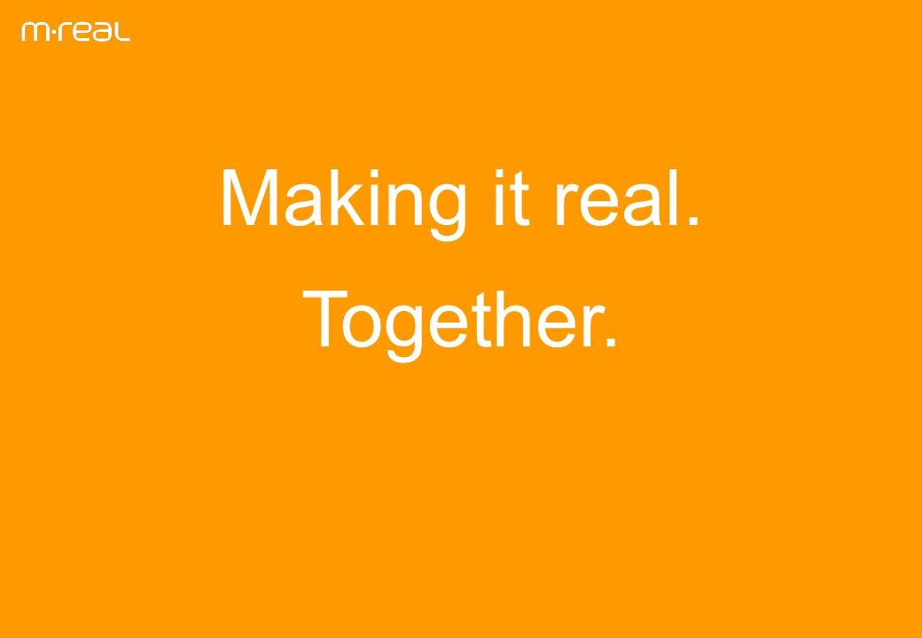 Making it real. Together.