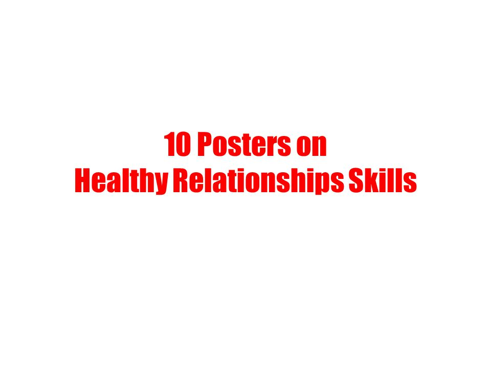 10 Posters on Healthy Relationships Skills